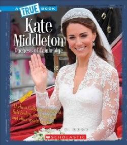 Kate Middleton: Dutchess of Cambridge (Hardcover)