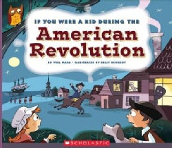 If You Were a Kid During the American Revolution (Paperback)