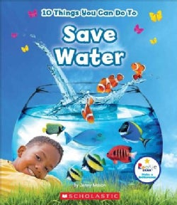 10 Things You Can Do to Save Water (Hardcover)