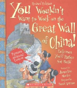 You Wouldn't Want to Work on the Great Wall of China!: Defenses You'd Rather Not Build (Paperback)