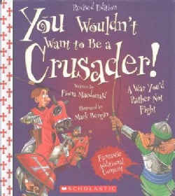 You Wouldn't Want to Be a Crusader!: A War You'd Rather Not Fight (Hardcover)