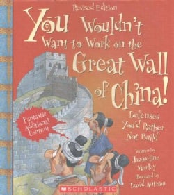 You Wouldn't Want to Work on the Great Wall of China!: Defenses You'd Rather Not Build (Hardcover)