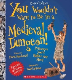 You Wouldn't Want to Be in a Medieval Dungeon!: Prisoners You'd Rather Not Meet (Paperback)