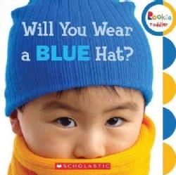 Will You Wear a Blue Hat? (Board book)