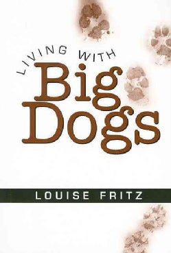 Living With Big Dogs (Paperback)
