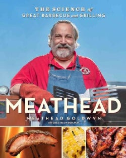 Meathead: The Science of Great Barbecue and Grilling (Hardcover)
