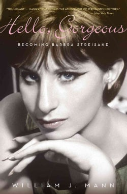 Hello, Gorgeous: Becoming Barbra Streisand (Paperback)