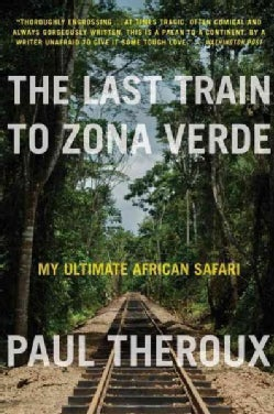 The Last Train to Zona Verde: My Ultimate African Safari (Paperback)
