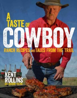 A Taste of Cowboy: Ranch Recipes and Tales from the Trail (Hardcover)