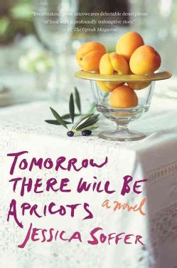 Tomorrow There Will Be Apricots (Paperback)