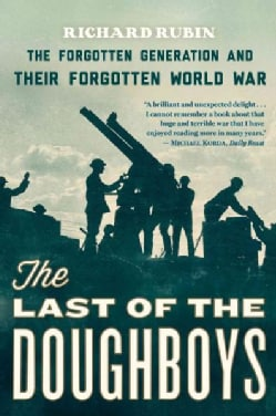The Last of the Doughboys: The Forgotten Generation and Their Forgotten World War (Paperback)