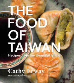 The Food of Taiwan: Recipes from the Beautiful Island (Hardcover)