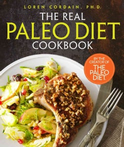 The Real Paleo Diet Cookbook (Hardcover)