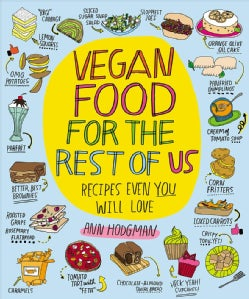 Vegan Food for the Rest of Us: Recipes Even You Will Love (Paperback)