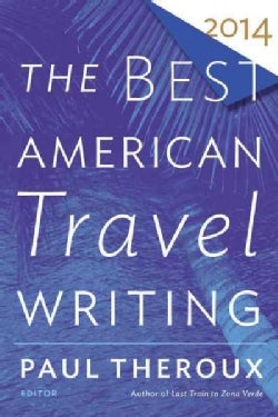 The Best American Travel Writing 2014 (Paperback)