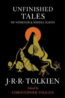 Unfinished Tales of Numenor and Middle-Earth (Paperback)