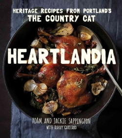 Heartlandia: Heritage Recipes from Portland's the Country Cat (Hardcover)