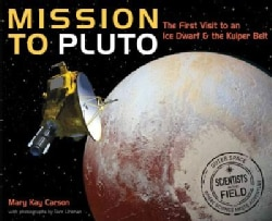 Mission to Pluto: The First Visit to an Ice Dwarf and the Kuiper Belt (Hardcover)