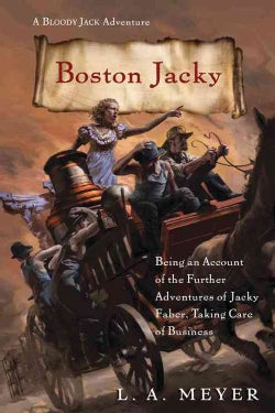 Boston Jacky: Being an Account of the Further Adventures of Jacky Faber, Taking Care of Business (Paperback)