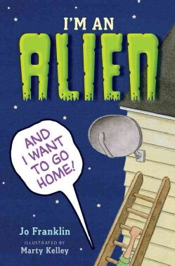 I'm an Alien and I Want to Go Home (Hardcover)