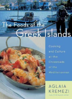 The Foods of the Greek Islands: Cooking and Culture at the Crossroads of the Mediterranean (Paperback)