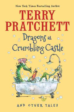 Dragons at Crumbling Castle: And Other Tales (Hardcover)