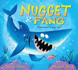 Nugget & Fang: Friends Forever - or Snack Time? (Paperback)
