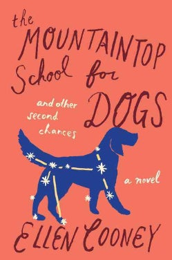 The Mountaintop School for Dogs and Other Second Chances (Paperback)