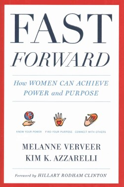 Fast Forward: How Women Can Achieve Power and Purpose (Hardcover)