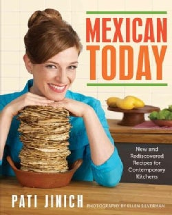 Mexican Today: New and Rediscovered Recipes for Contemporary Kitchens (Hardcover)