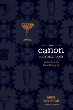 The Canon Cocktail Book: Recipes from the Award-winning Bar (Hardcover)