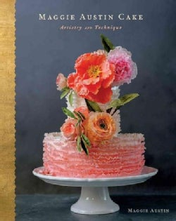 Maggie Austin Cake: Artistry and Technique (Hardcover)