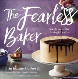 The Fearless Baker: Simple Secrets for Baking Like a Pro (Hardcover)