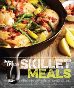 Better Homes and Gardens Skillet Meals: 150+ Deliciously Easy Recipes from One Pan (Hardcover)