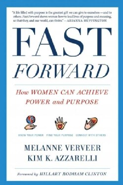 Fast Forward: How Women Can Achieve Power and Purpose (Paperback)