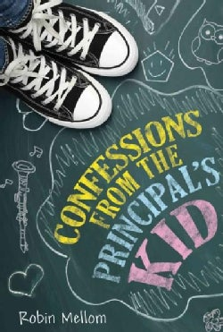 Confessions from the Principal's Kid (Hardcover)