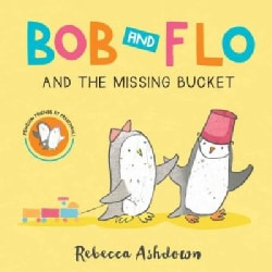 Bob and Flo and the Missing Bucket (Board book)