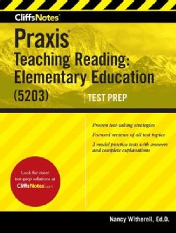 Cliffsnotes Praxis Teaching Reading: Elementary Education (5203) Test Prep (Paperback)