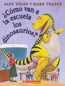 Como Van A La Escuela Los Dinosaurios? / How Do Dinosaurs Go To School? (Paperback)