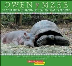 Owen Y Mzee/ Owen and Mzee: La verdadera historia de una amistad increible/ True Story of a Remarkable Friendship (Paperback)