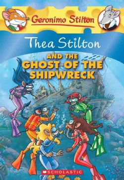 Thea Stilton and the Ghost of the Shipwreck (Paperback)