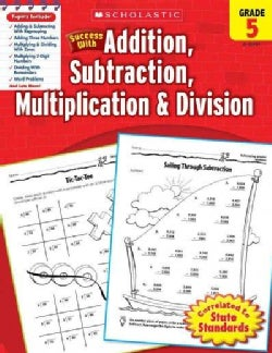 Success With Addition, Subtraction, Multiplication & Division: Grade 5 (Paperback)