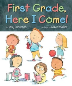 First Grade, Here I Come! (Hardcover)
