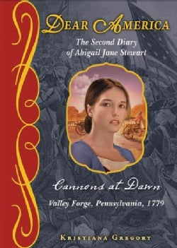 Cannons at Dawn: The Second Diary of Abigail Jane Stewart (Hardcover)