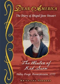 The Winter of Red Snow: The Diary of Abigail Jane Stewart (Hardcover)