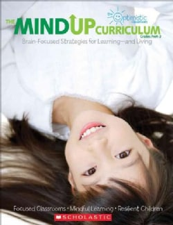 The Mind Up Curriculum Grades PreK-2: Brain-Focused Strategies for Learning-and Living (Paperback)