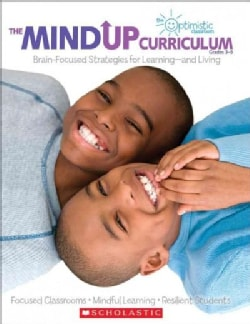 The Mind Up Curriculum Grades 3-5: Focused Classrooms-Mindful Learning-Resilient Students (Paperback)