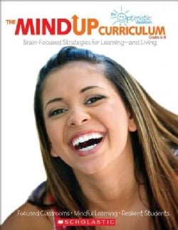 The Mind Up Curriculum Grades 6-8: Brain-Focused Strategies for Learning-and Living (Paperback)
