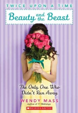 Beauty and the Beast: The Only One Who Didn't Run Away (Paperback)