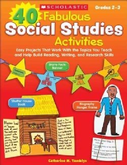 40 Fabulous Social Studies Activities Grades 2-3: Grades 2-3 (Paperback)